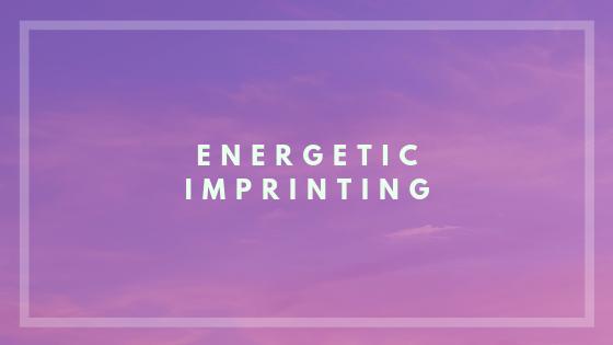 Energetic Imprinting