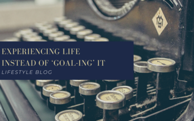 Experiencing Life Instead of 'Goal-ing' It